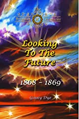 Looking To The Future (#11 in the Bregdan Chronicles Historical Fiction Romance Series) Kindle Edition