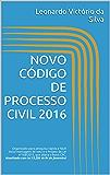 NOVO CÓDIGO DE PROCESSO CIVIL 2016: Organizado para pesquisa rápida e fácil! Inclui mensagem de veto e o Projeto de Lei nº168/2015, que altera o Novo CPC. ... com lei 13.256 de 04 de fevereiro!