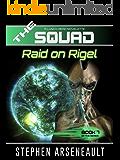 THE SQUAD Raid on Rigel