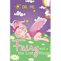 Fairy and the Lost Wings: Children's Bed Time Story (Adventure) (Books For Kids Book 3)
