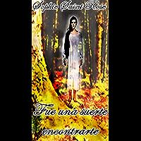 Fue una suerte encontrarte (Spanish Edition)