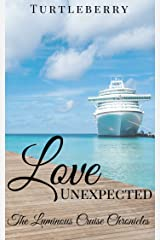 Love Unexpected (The Luminous Cruise Chronicles Book 5) Kindle Edition