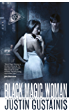 Black Magic Woman (A Morris and Chastain Investigation Book 1)