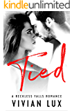 TIED: A Steamy Small Town Romance (Reckless Falls Book 3)