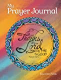 My Prayer Journal (Quiet Fox Designs) Inspiring, Faith-Based Guided Journal; Thoughtful Questions, Color Illustrations, Uplifting Thoughts, and Scripture Passages; Lined Pages for Journaling
