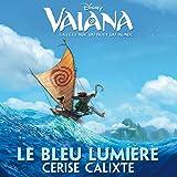 """Le bleu lumière (De """"Vaiana - La Légende du Bout du Monde"""")"""