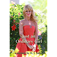 Just An Ordinary Girl: A Memoir (English Edition)