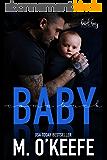 Baby, Come Back: A Bad Boy Secret Baby Romance (English Edition)