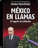 México en Llamas: el legado de Calderón