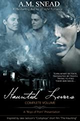 Haunted Lovers: Complete Volume (a Boys of Porn presentation) Kindle Edition
