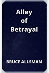 Alley of Betrayal Kindle Edition