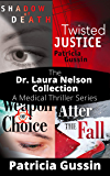 The Dr. Laura Nelson Collection:: A Medical Thriller Series (The Laura Nelson Series, Books 1-4)