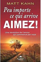 Peu importe ce qui arrive, aimez ! (French Edition) Kindle Edition