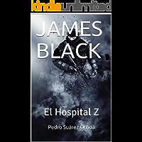 JAMES BLACK: El Hospital Z