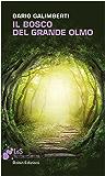 Il Bosco del Grande Olmo (I libri da scoprire)