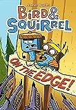 Bird & Squirrel on the Edge!