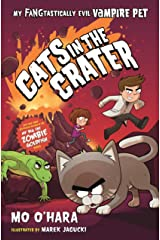 Cats in the Crater: My FANGtastically Evil Vampire Pet Kindle Edition