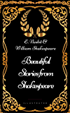 Beautiful Stories from Shakespeare : By E. Nesbit & William Shakespeare - Illustrated