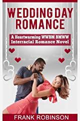 Wedding Day Romance: A Heartwarming WWBM BMWW Interracial Romance Novel Kindle Edition