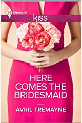 Here Comes the Bridesmaid Kindle Edition
