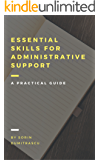 Essential Skills for Administrative Support Professionals: A Practical Guide