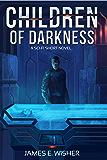 Children of Darkness: A Scifi Short Novel (Rogue Star Book 1)