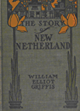 The Story of New Netherland: The Dutch in America