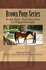 Brown Pony Series: Introduction to Hippotherapy Kindle Edition