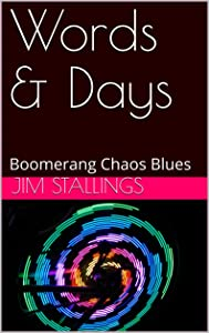 Words & Days: Boomerang Chaos Blues