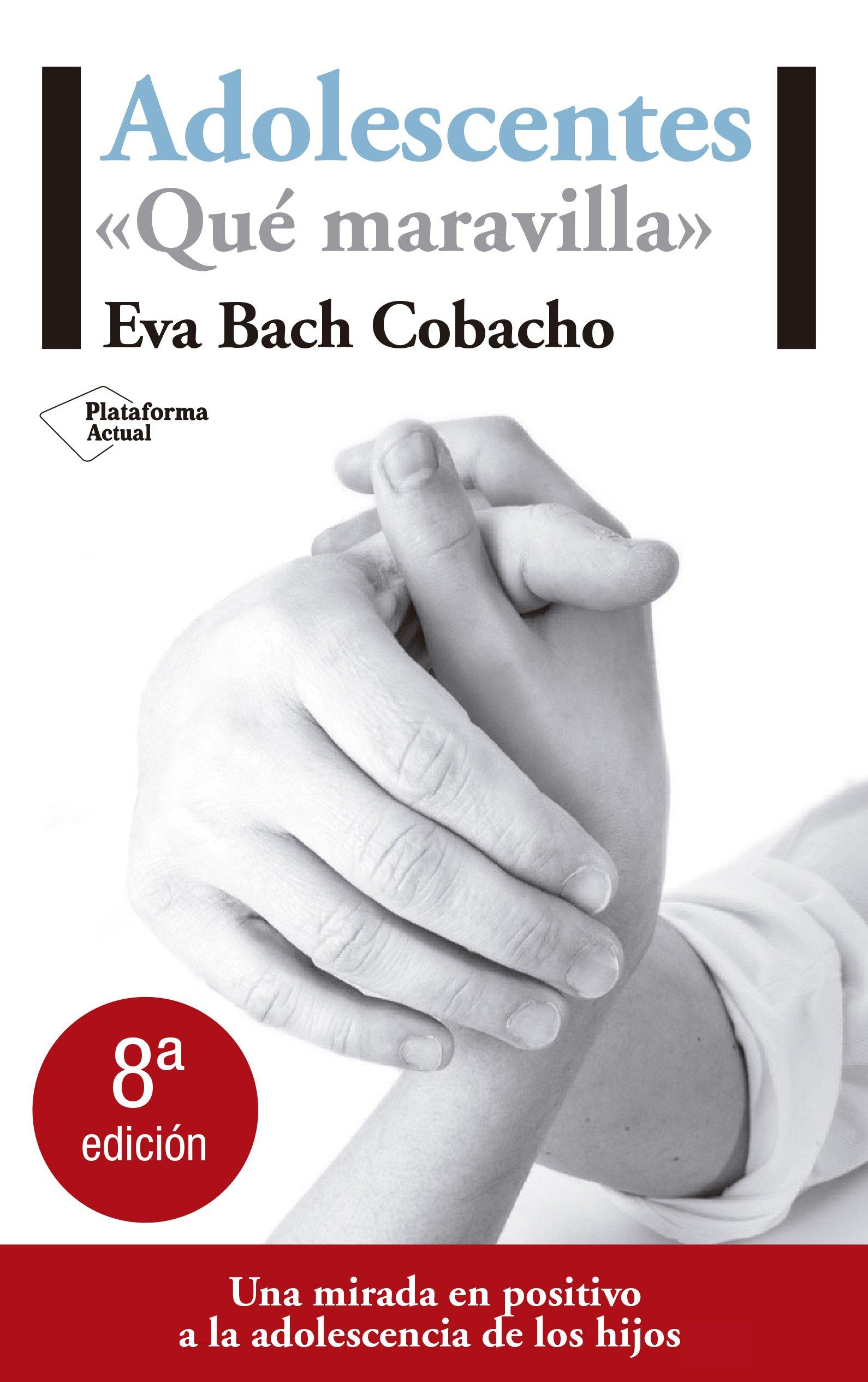 Adolescentes Qué Maravilla Plataforma Actual Amazon Es Bach Cobacho Eva Libros
