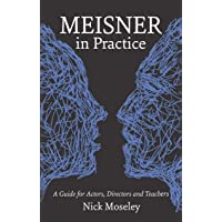 Meisner in Practice: A Guide for Actors, Directors and Teachers