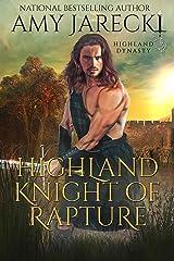 Highland Knight of Rapture: Scottish Historical Romance (Highland Dynasty Book 4) Kindle Edition
