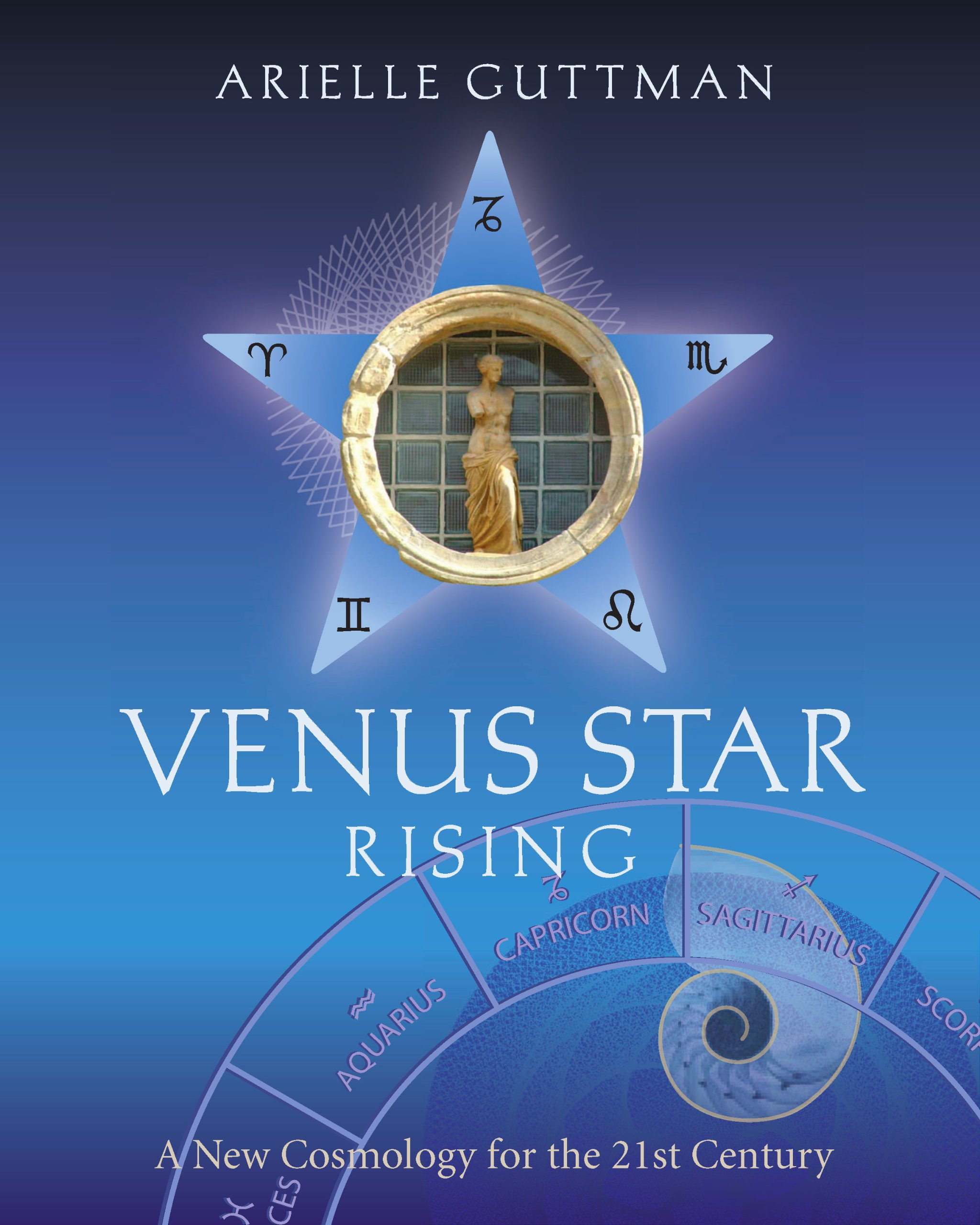 Venus Star Rising A New Cosmology For The 21st Century Arielle