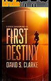 First Destiny (A Cade Landon Novel Book 1): A Thriller
