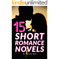 15 SHORT ROMANCE NOVELS: The Best Short Love Story Collections Everyone Should Read, Love Short Stories & Romantic Novels for Multiple Authors (Mashups Book 2) (English Edition)