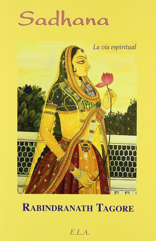 Sadhana : la vía espiritual (Nuevos Tiempos (e.L.A.))