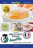 MIXtipp: Bébés et petits enfants Recettes (francais): faire la cuisine avec Thermomix® (Kochen mit dem Thermomix)