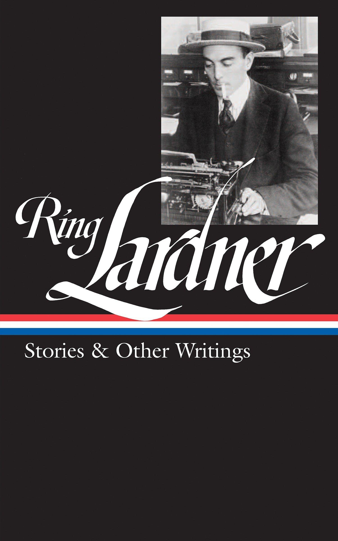 Amazon Ring Lardner Stories Other Writings Loa 244