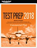 Commercial Pilot Test Prep 2018 + Airman Knowledge Testing Supplement for Commercial Pilot: Study & Prepare: Pass your test and know what is essential ... the most trusted source in aviation training