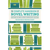 The Complete Handbook of Novel Writing: Everything You Need to Know to Create & Sell Your Work