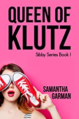 Queen of Klutz (Sibby Series Book 1) Kindle Edition