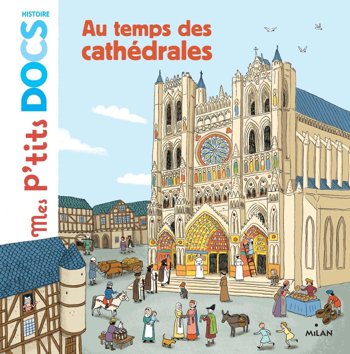 Au temps des cathédrales Relié – 23 août 2017 Stéphanie Ledu Cléo Germain Editions Milan 2745992244