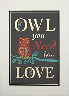 product image for Owl You Need Is Love (11x14 Double-Matted Art Print, Wall Decor Ready to Frame)