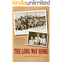 The Long Way Home: The inspiring and heartwarming story of a British child migrant who took 55 years to make it home