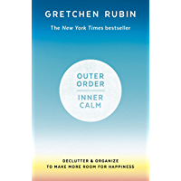 Outer Order Inner Calm: declutter and organize to make more room for happiness (English Edition)