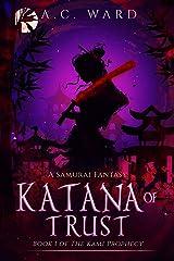 Katana of Trust: The Kami Prophecy, #1 Kindle Edition
