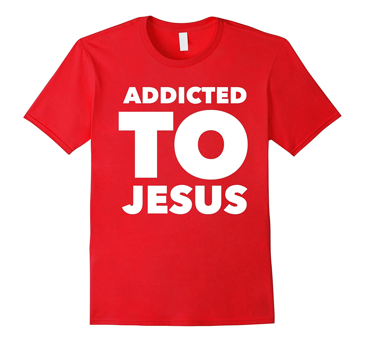 Addicted to Jesus Christian Evangelism T-Shirt-CL