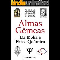 Almas Gêmeas: Da Bíblia à Física Quântica