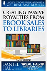 Creating Passive Royalties from eBook Sales to Libraries (Real Fast Results 19) Kindle Edition