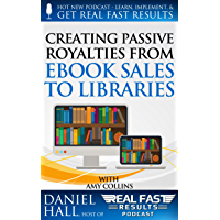 Creating Passive Royalties from eBook Sales to Libraries (Real Fast Results 19) (English Edition)